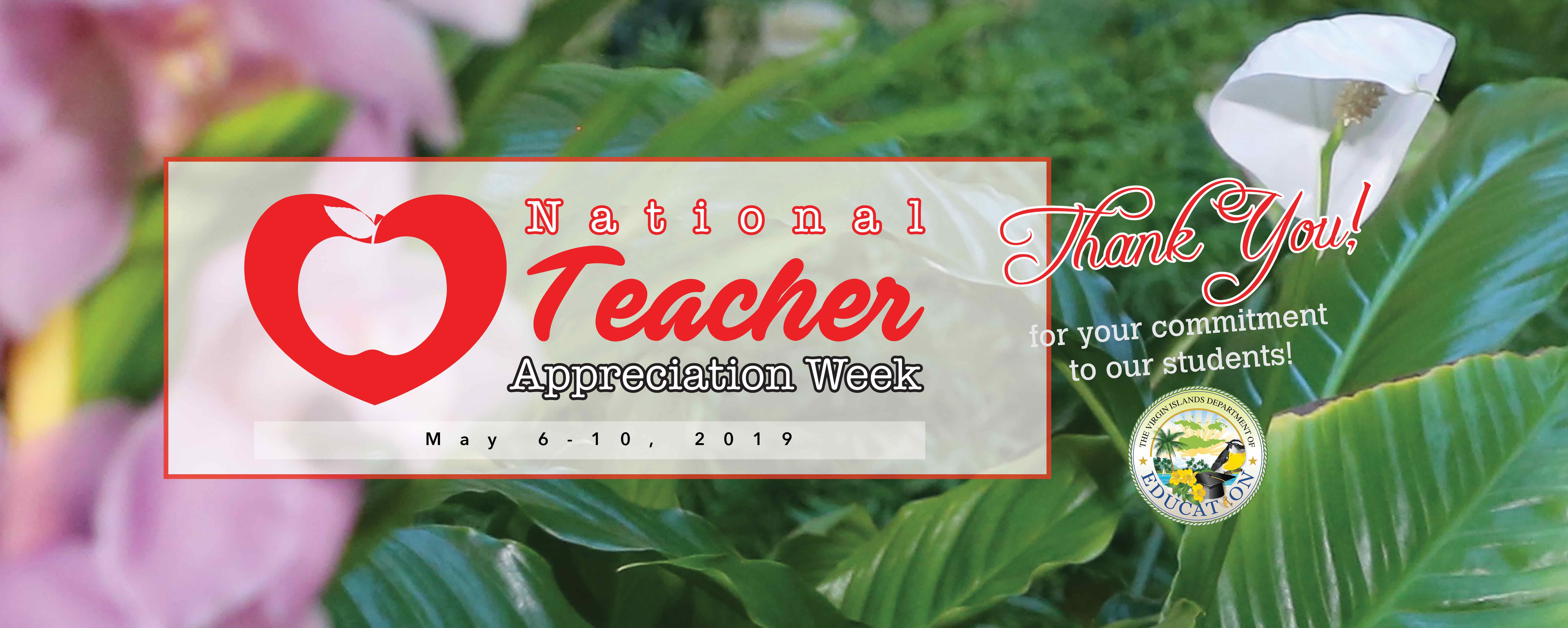 Celebrating National Teacher Appreciation Week - May 6 -10, 2019 (2)